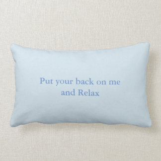 Lumbar cushion is leaned in me