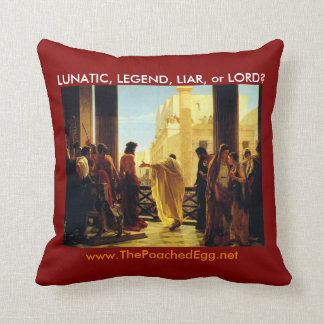 Lunatic, Legend, liar, or Lord? Throw Pillow