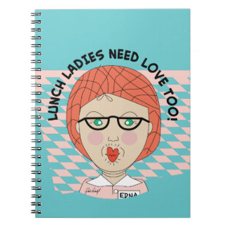 Lunch Lady-LUNCH LADIES NEED LOVE TOO! Spiral Note Book
