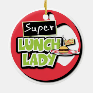 Lunch Lady - Super Lunch Lady Round Ceramic Ornament