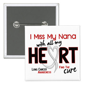 Lung Cancer I Miss My Nana Pinback Buttons