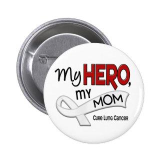 Lung Cancer MY HERO MY MOM 42 2 Inch Round Button