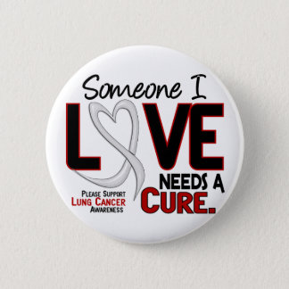 Lung Cancer NEEDS A CURE 2 2 Inch Round Button