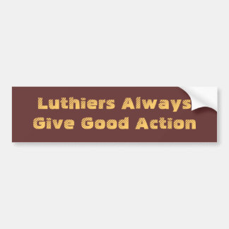 Luthiers always give good action bumper sticker