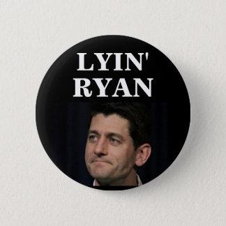 LYIN' RYAN 2 INCH ROUND BUTTON