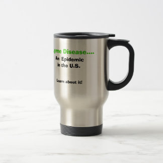 Lyme Disease...An Epidemic in the US Travel Mug
