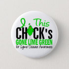 LYME DISEASE Chick's Gone Lime Green 2 Inch Round Button