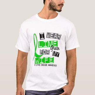 Lyme Disease I Wear Lime Green For My Wife 37 T-Shirt