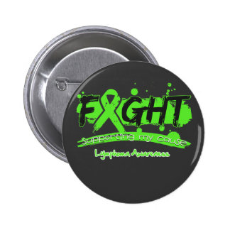 Lymphoma FIGHT Supporting My Cause Buttons