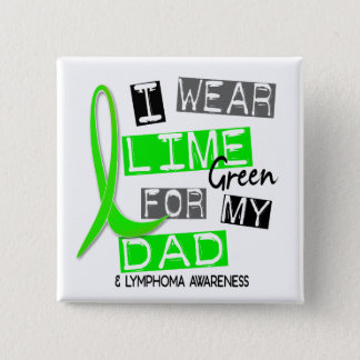 Lymphoma I Wear Lime Green For My Dad 37 2 Inch Square Button