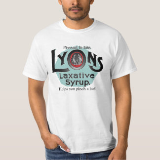 Lyons Laxative Syrup - Helps you pinch a loaf T-Shirt
