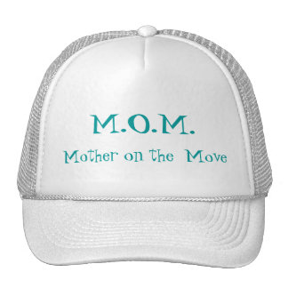 M.O.M. Mother on the Move Hat