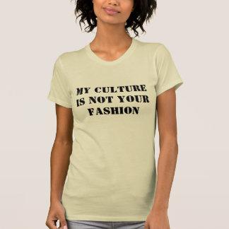 Ma culture n'est pas votre mode tee shirts