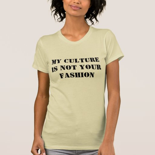 Ma culture n'est pas votre mode t-shirt