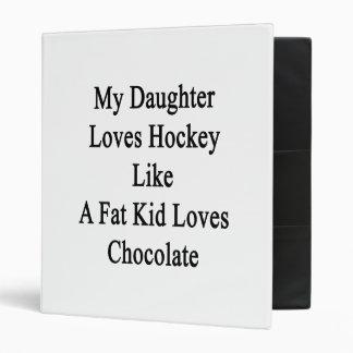 Ma fille aime l'hockey comme un gros chocolat classeurs vinyle