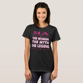 Ma The Woman The Myth The Legend T-Shirt