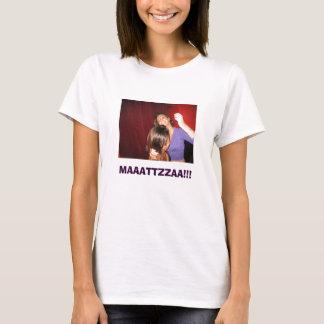 MAAATTZZAA!!! T-Shirt