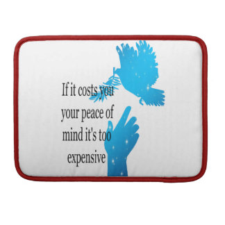 Mac Book Pro Sleeve If it costs you your peace