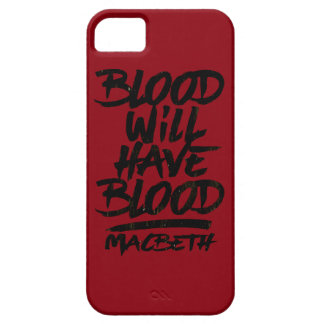 Macbeth Blood Will Have Blood iPhone 5 Cases