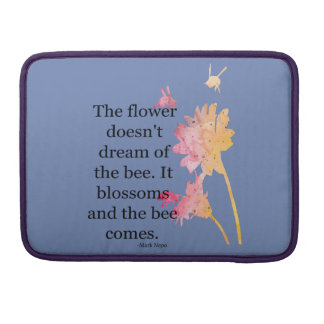 MacBook Pro Sleeve The flower doesn't dream