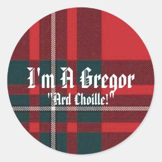 """MacGregorPlaid, I'm A Gregor, """"Ard Choille!"""" Round Sticker"""