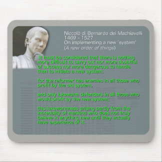 Machiavelli quote on implementing a new 'system' mouse pad