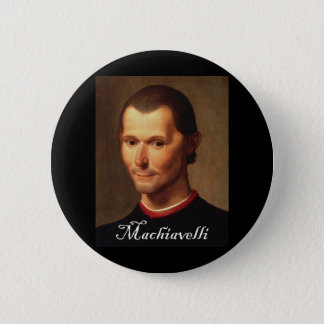 Machiavelli with Blackadder font 2 Inch Round Button