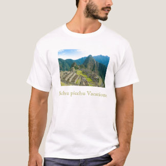 MACHU PICCHU VACATIONS T-Shirt