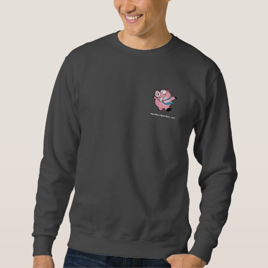 MackabeeConsuD05aR00aP01ZL, The Pigs I Work Wit... Sweatshirt