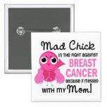 Mad Chick 2 Mom Breast Cancer 2 Inch Square Button
