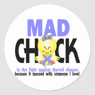Mad Chick In The Fight Thyroid Disease Round Sticker