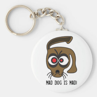 Mad Dog Is Mad! Keychain