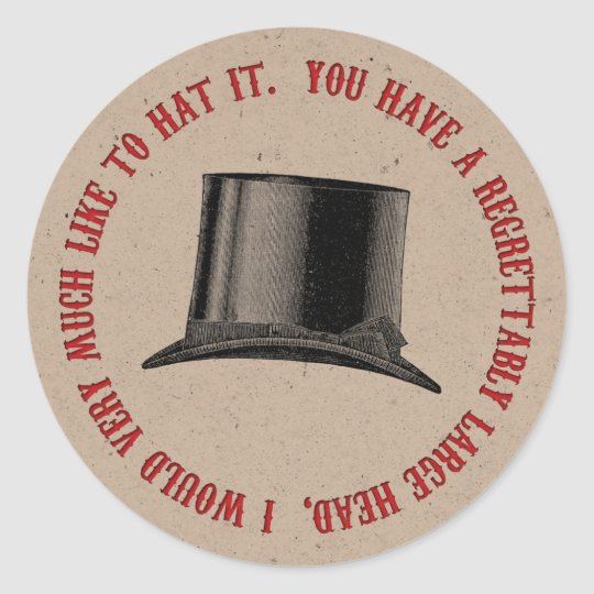 Mad Hatter Party Hat Quote Classic Round Sticker