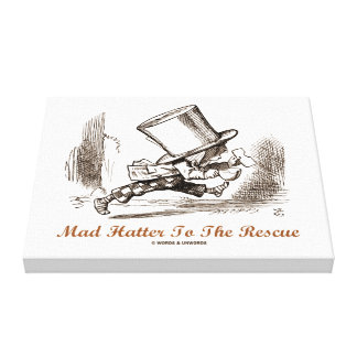 Mad Hatter To The Rescue Wonderland Sentiment Canvas Print