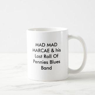 MAD MAD MARCAE & his Lost Roll Of Pennies Blues... Basic White Mug