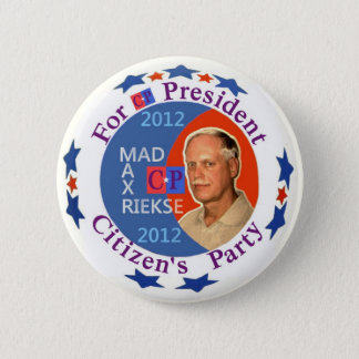 Mad Max Rieske for President 2012 2 Inch Round Button