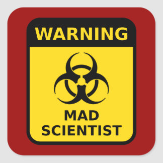 Mad Scientist Warning Square Sticker