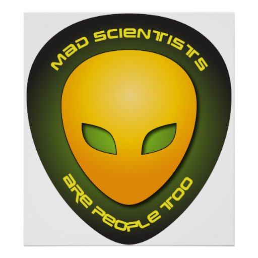 Mad Scientists Are People Too Poster