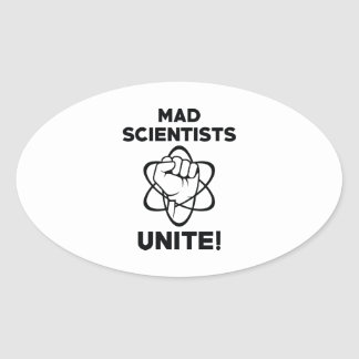 Mad Scientists Unite Oval Sticker