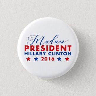 Madam President Hillary Clinton 1 Inch Round Button