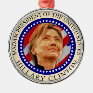 Madam President of United States Hillary Clinton Silver-Colored Round Ornament