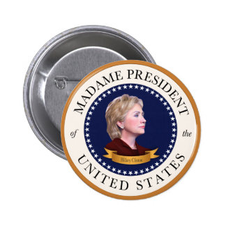 Madame President of the United States 2 Inch Round Button
