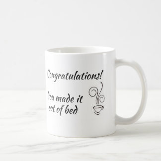 Made coffee out of you see Mug