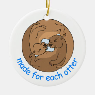 Made For Each Otter Ceramic Ornament