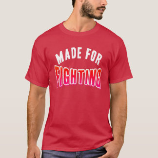 Made For Fighting Funny Boxing MMA Boxer T Shirt