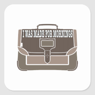 Made for Mornings Square Sticker