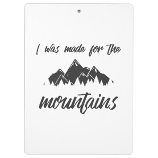 Made For The Mountains Clipboard B/W