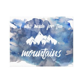 Made For The Mountains Watercolor Canvas