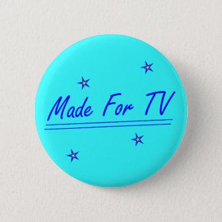 Made For TV 2 Inch Round Button