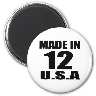 MADE IN 12 U.S.A BIRTHDAY DESIGNS MAGNET